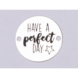 E0385 G Link din argint Have a perfect day 16.5mm 0.33mm