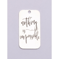 E0740-G-Tag argint 925 28*15mm Nothing is impossible 1 buc